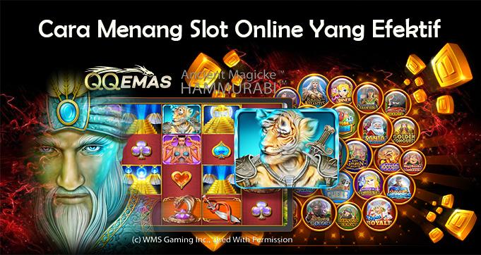 Cara Menang Slot Online Yang Efektif