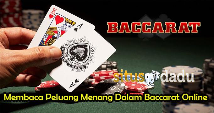 Membaca Peluang Menang Dalam Baccarat Online