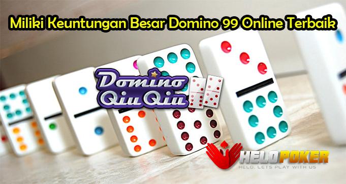 Miliki Keuntungan Besar Domino 99 Online Terbaik