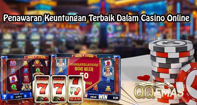 Penawaran Keuntungan Terbaik Dalam Casino Online
